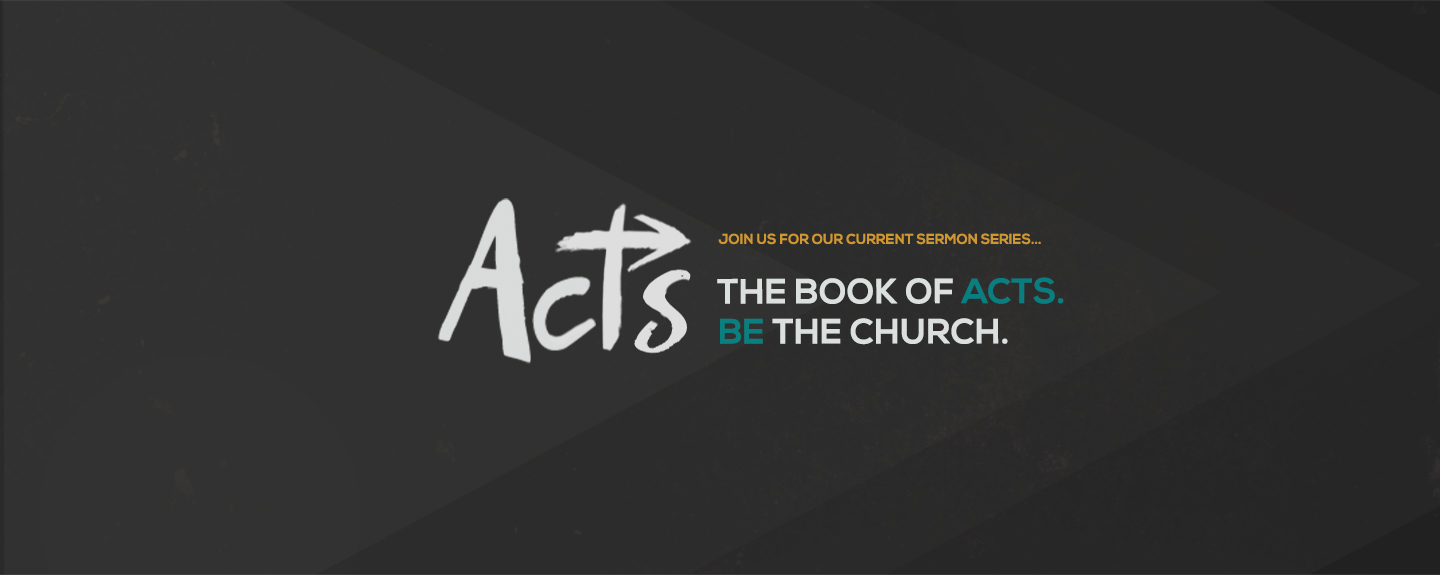 Acts: Be the Church; Week 3